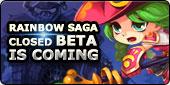 Rainbow Saga - Rainbow Saga Closed Beta is coming