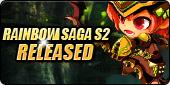 Rainbow Saga -Rainbow Saga S2 Released