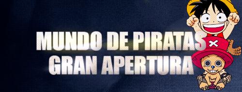 MUNDO DE PIRATAS GRAN APERTURA
