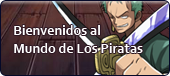 3) Bienvenidos al Mundo de Los Piratas ( this image is about welcoming players to the PP(ES) version)
