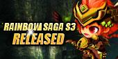 Rainbow Saga - Rainbow Saga S3 Released