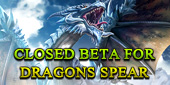 Dragons Spear-Closed Beta for Dragons Spear