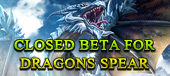 Dragons Spear-Closed Beta for Dragons Spear?v=