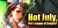 League of Angels-Hot July, Hot League of Angels!