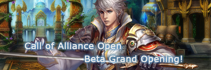 Call of Alliance - Open Beta Grand Opening!