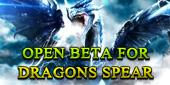 Dragons Spear-Open Beta for Dragons Spear