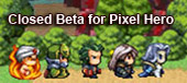 Pixel Hero-Closed Beta for Pixel Hero