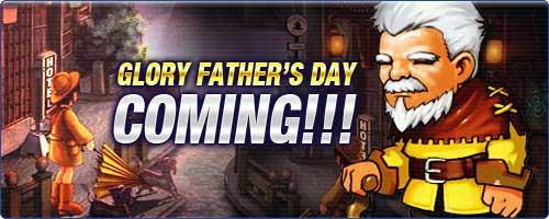 Glory Father`s Day Coming!!!
